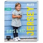 Alles Jersey - Nähen für Babys und Kids