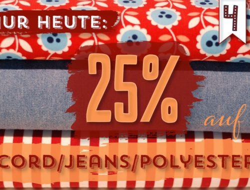 Türchen N°4 im Adventsmirakel: 25% auf Cord/ Jeans/ Polyester-Stoffe!